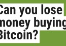Can you lose money buying Bitcoin?